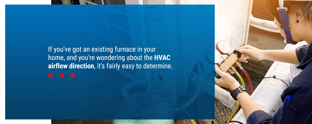 How to Determine the Airflow Direction of your Furnace