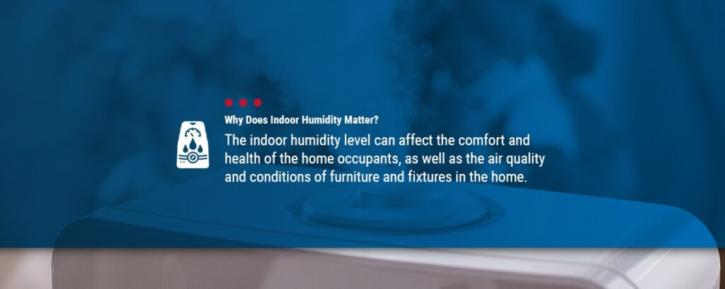 Why Indoor Humidity Matters