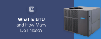What is BTU and How Many Do I Need?