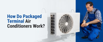 Is a Packaged Terminal Air Conditioner Worthwhile?