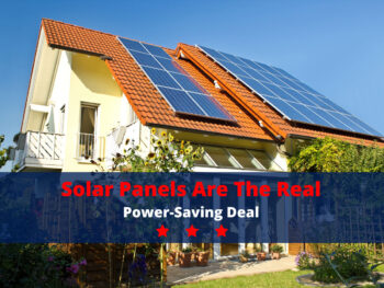 Solar Panels are the Real Power-Saving Deal