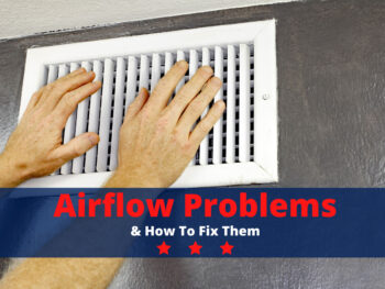 Airflow Problems & How to Fix Them
