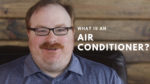 What is an Air Conditioner? - Ask the Expert Episode 101