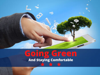 Going Green and Staying Comfortable