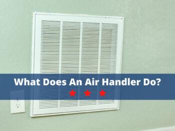 What Does an Air Handler Do?