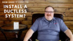 How Much Will It Cost to Install a Ductless Unit? - Ask the Expert Episode 123