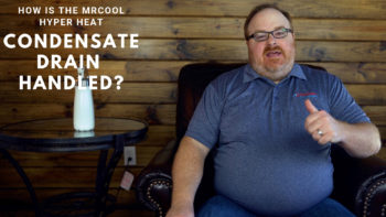 How is the MrCool Hyper Heat Condensate Drain Handled? - Ask the Expert Episode 132