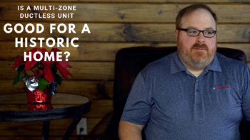 Is a Multi-zone Ductless Unit Good for a Historic Home? - Ask the Expert Episode 137