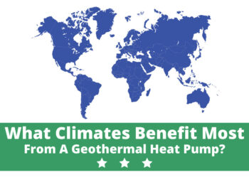 What Climates Benefit Most From A Geothermal Heat Pump?