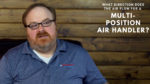 Which Direction Does the Air Flow in a Multi-Position Air Handler? - Ask the Expert 152