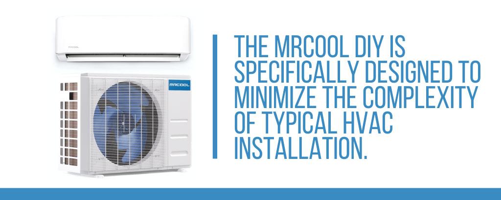 MrCool DIY Minimizes Installation Complexity