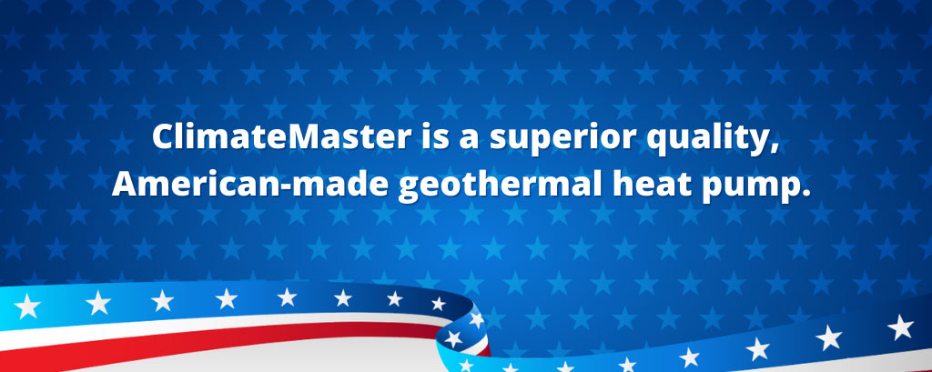 ClimateMaster Geothermal is Made in America