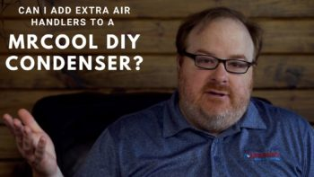 Can I Add Multiple Air Handlers to a MRCOOL DIY Condenser? - Ask the Expert Episode 163