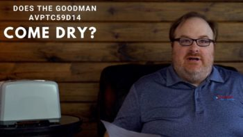 Does the Goodman AVPTC59D14 Air Handler Come Dry? - Ask the Expert Episode 164