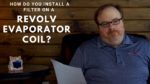 How Do You Install the Air Filter on a Revolv Evaporator Coil? - Ask the Expert Episode 165