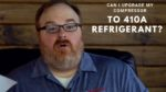 Can I Upgrade My Compressor From R22 to R410A Refrigerant? - Ask the Expert Episode 167