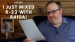 What Do I Do If I Mixed R-22 and R410a Refrigerants? - Ask the Expert Episode 172