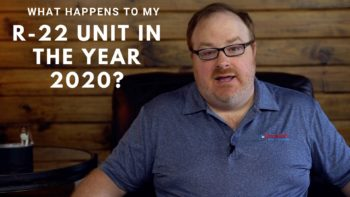 What Will Happen with My R-22 Unit in 2020? - Ask the Expert Episode 173