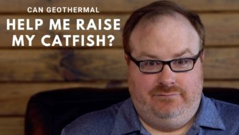 Can Geothermal Heat Pumps Help Me Raise Catfish? - Ask the Expert Episode 171