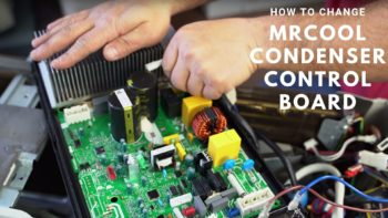How To Change A MrCool Mini Split Condenser Control Board