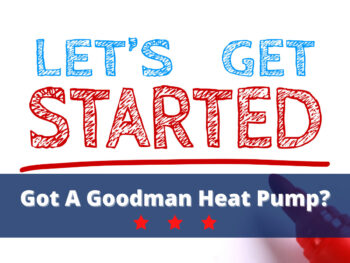 Got a Goodman Heat Pump?