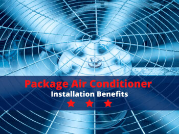 Package Air Conditioner Installation Benefits
