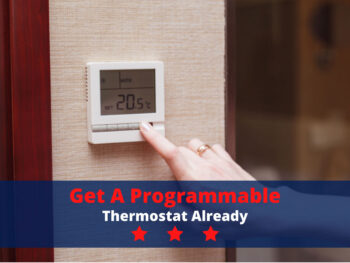 Get a Programmable Thermostat Already!