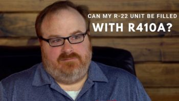 Can My R-22 Unit be Filled With R410A Refrigerant - Ask the Expert Episode 176
