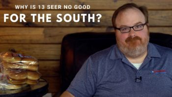 What Is Wrong with a 13 SEER Air Conditioner in the South? - Ask the Expert Episode 177