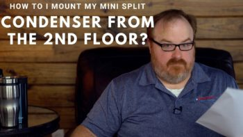 How To Install A Mini Split Condenser For The Second Story - Ask the Expert Episode 178