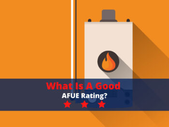 What Is A Good AFUE Rating?