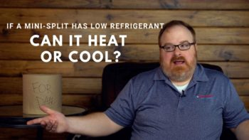 If A Mini Split Has Low Refrigerant Does It Affect Heating? - Ask the Expert Episode 181