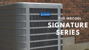 MrCool Signature Series Central Split System
