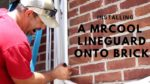 Installing A MrCool LineGuard Line Set Cover Onto A Brick Wall