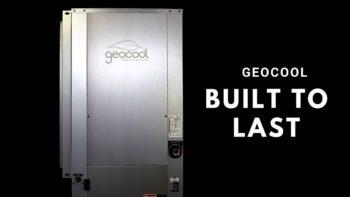 GeoCool Geothermal Heat Pumps Are Built To Last