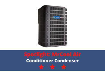 Spotlight: MrCool Air Conditioner Condenser