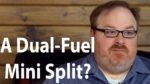 Does Anyone Make a Dual Fuel Mini Split? - Ask the Expert Episode 183