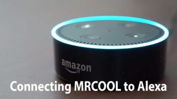 How to Connect Your MrCool Mini Split to Amazon Alexa