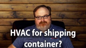 What is the Best Way to Heat and Cool a Shipping Container? - Ask the Expert Episode 191