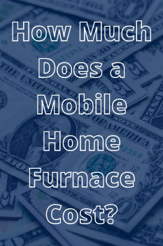 Cost of a Mobile Home Furnace