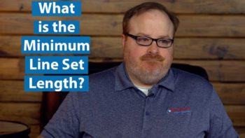 Is There a Minimum Required Length for a Line Set? - Ask the Expert Episode 201