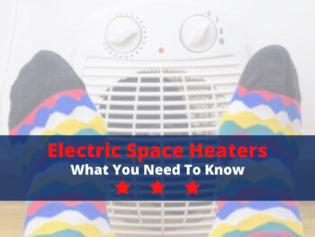 Electric Space Heaters: What You Need to Know