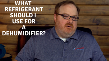 What is the Best Refrigerant for a Dehumidifier? - Ask the Expert Episode 202