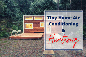 Tiny Home Air Conditioning & Heating