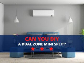 Can You DIY a Dual Zone Mini Split?