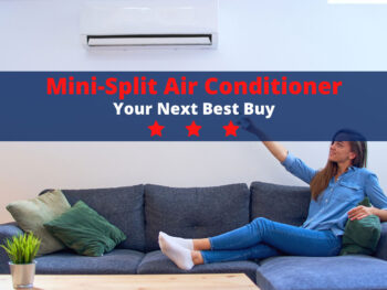 Mini-Split Air Conditioner - Your Next Best Buy
