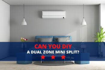 Can You DIY a Dual Zone Mini Split?