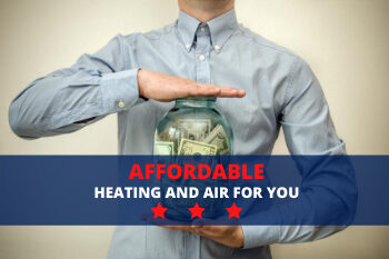 Affordable Heating and Air for You