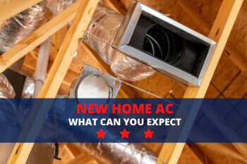 New Home AC - What You Can Expect