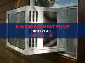 A Window Heat Pump Does It All